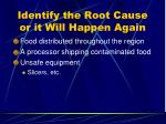 identify the root cause or it will happen again