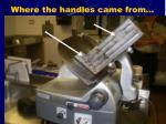 where the handles came from
