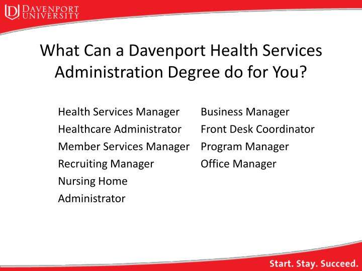 what can a davenport health services administration degree do for you n.