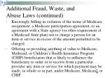 additional fraud waste and abuse laws continued