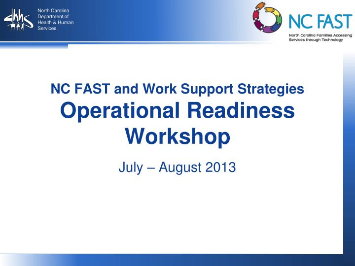 nc fast and work support strategies operational readiness workshop n.