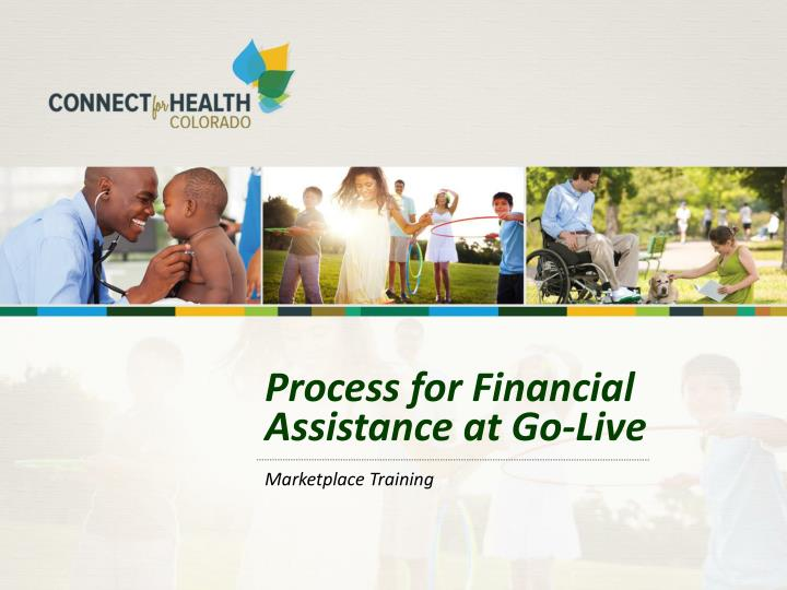 process for financial assistance at go live n.