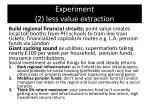experiment 2 less value extraction