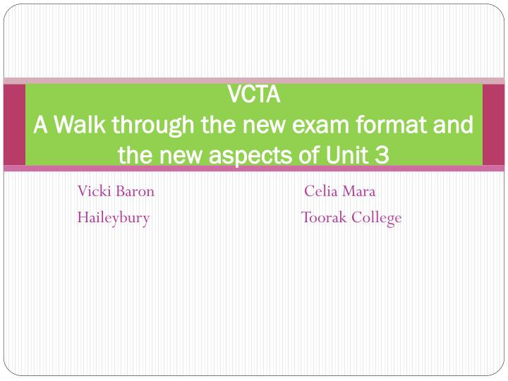vcta a walk through the new exam format and the new aspects of unit 3 n.