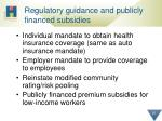 regulatory guidance and publicly financed subsidies
