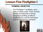 lesson five firefighter i