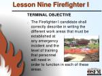lesson nine firefighter i