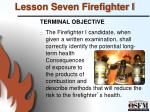 lesson seven firefighter i