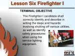 lesson six firefighter i