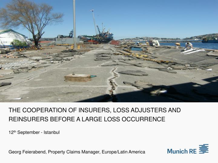 the cooperation of insurers loss adjusters and reinsurers before a large loss occurrence n.