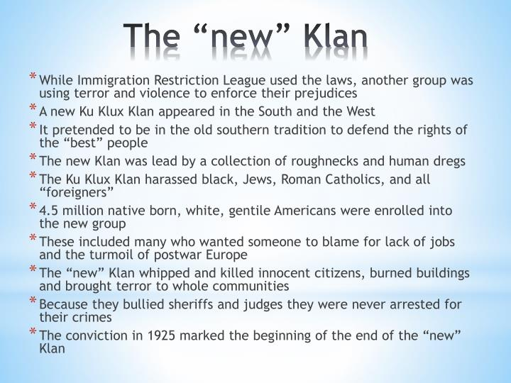 While Immigration Restriction League used the laws, another group was using terror and violence to enforce their prejudices