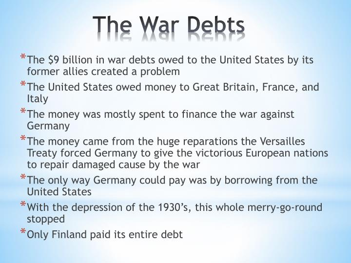 The $9 billion in war debts owed to the United States by its former allies created a problem