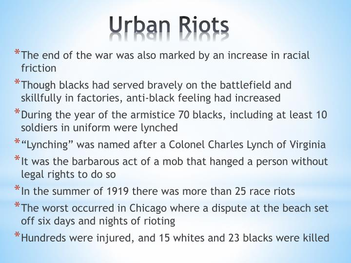 The end of the war was also marked by an increase in racial friction
