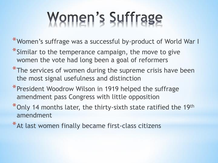 Women's suffrage was a successful by-product of World War