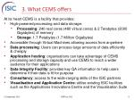 3 what cems offers