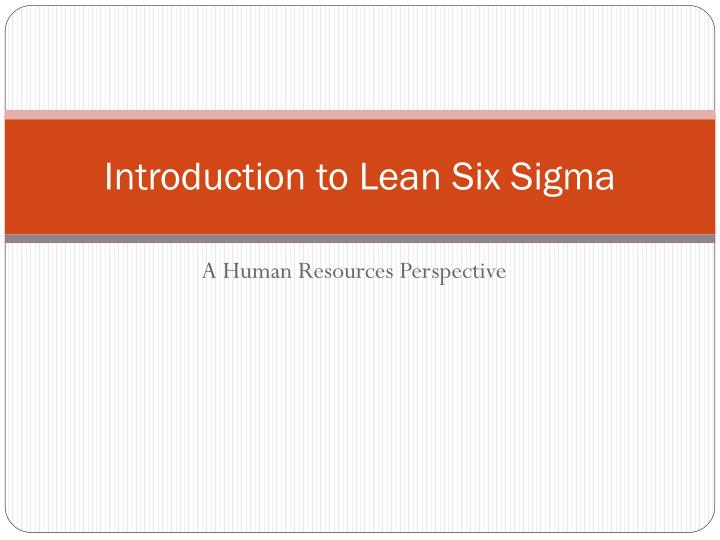 PPT - Introduction to Lean Six Sigma PowerPoint Presentation