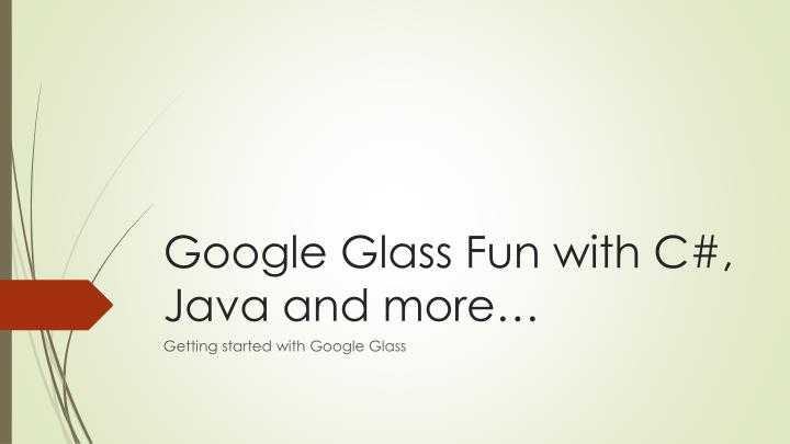google glass fun with c java and more n.
