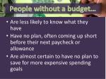 people without a budget