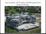case in point a 75 million 90 000 square foot home in florida