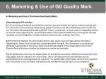 6 marketing use of gd quality mark
