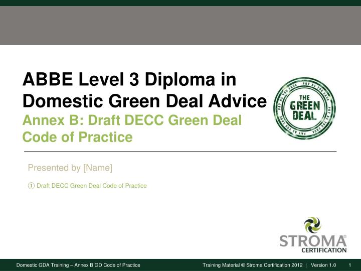 abbe level 3 diploma in domestic green deal advice annex b draft decc green deal code of practice