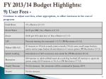 fy 2013 14 budget highlights 9 user fees
