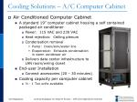 cooling solutions a c computer cabinet
