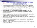information processing requirements process complexity