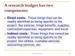 a research budget has two components