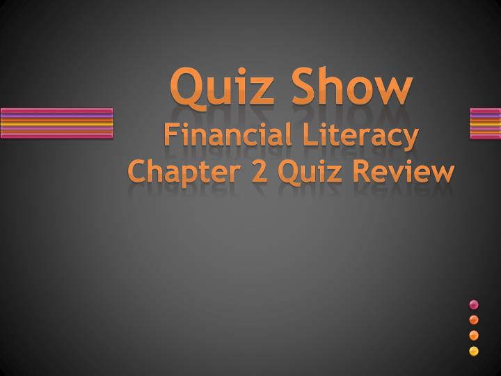 quiz show financial literacy chapter 2 quiz review n.