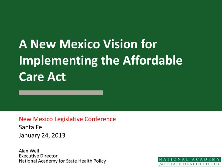 a new mexico vision for implementing the affordable care act n.