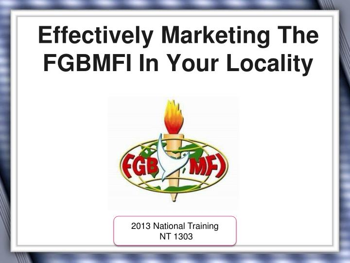 effectively marketing the fgbmfi in your locality n.