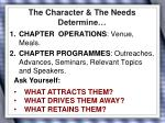 the character the needs determine