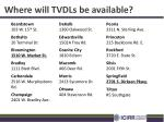 where will tvdls be available1
