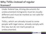 why tvdls instead of regular licenses