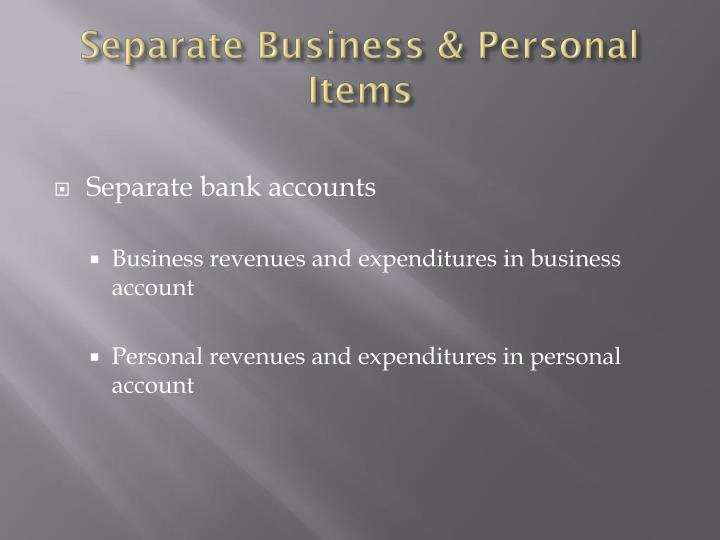 Separate Business & Personal Items