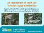 4a implications on land side terminal design operation