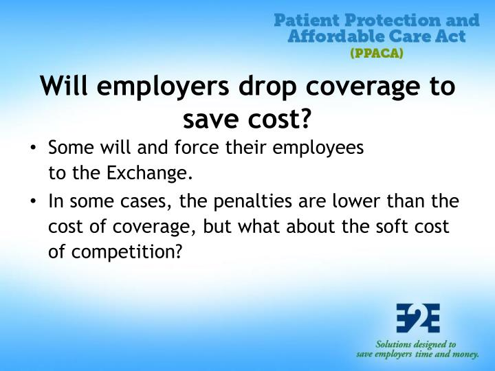Will employers drop coverage to save cost?