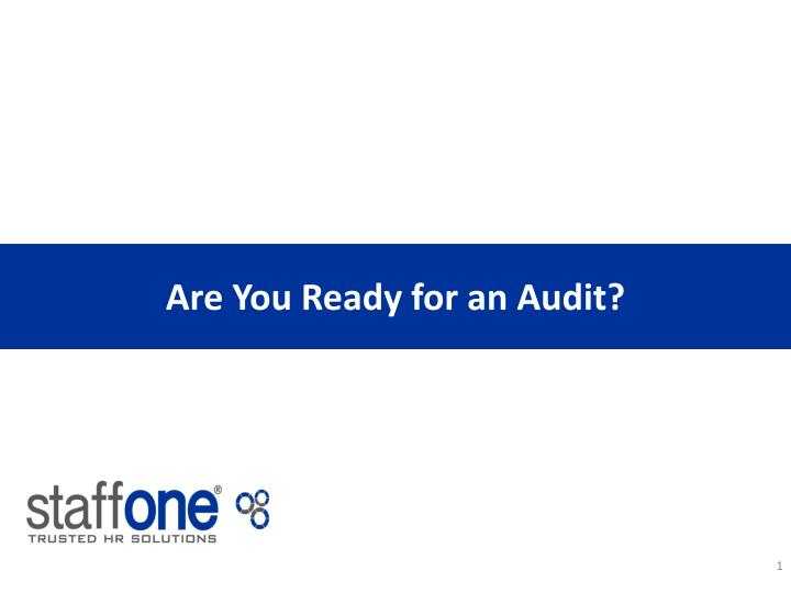Are You Ready for an Audit?