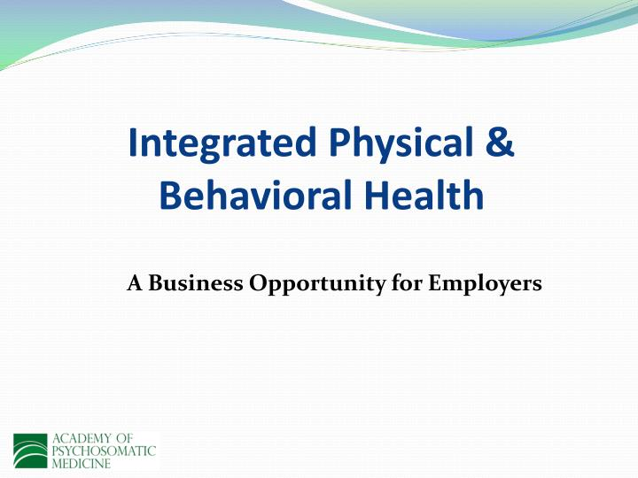 Integrated Physical & Behavioral Health