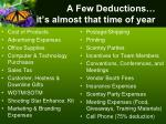 a few deductions it s almost that time of year