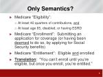 only semantics
