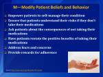 m modify patient beliefs and behavior