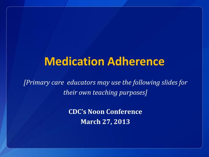 medication adherence n.