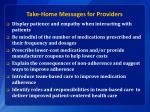 take home messages for providers