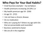 who pays for your bad habits