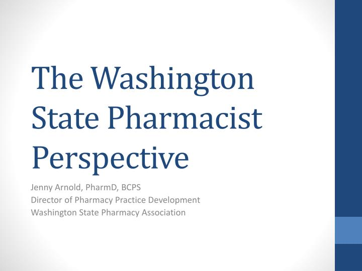 the washington state pharmacist perspective n.