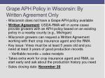 grape aph policy in wisconsin by written agreement only