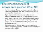 estate planning checklist answer each question yes or no