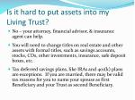is it hard to put assets into my living trust